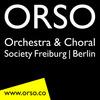 ORSO - Orchestra&Choral Society Freiburg/Berlin eV