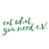 Eat What You Need e.V.